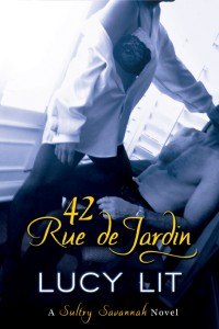 Lucy Lit, 42 Rue de Jardin, Sultry Savannah Series, erotic romance, contemporary romance, tantra, tantric sex